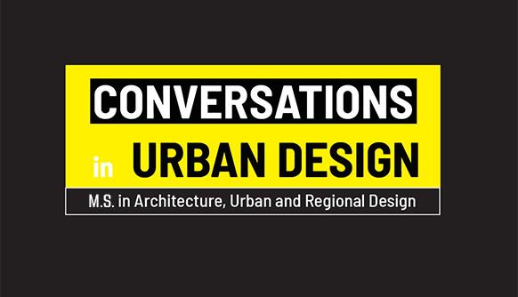 "New ""Conversations in Urban Design"" Series Taps Top Talent"