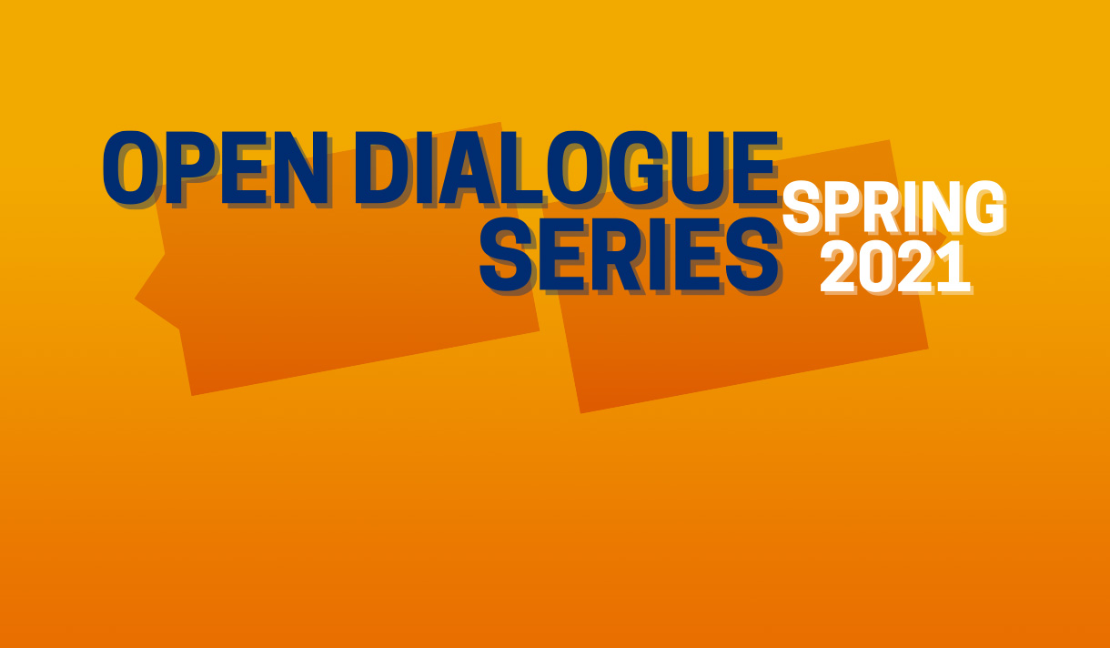 """Open Dialogue Spring 2021"" on an orange background"