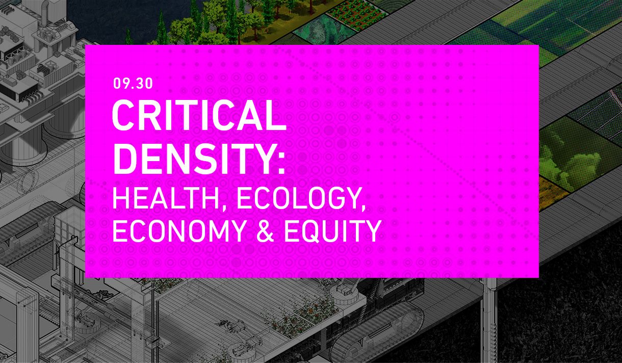 CRITICAL DENSITY: Health, Ecology, Economy & Equity