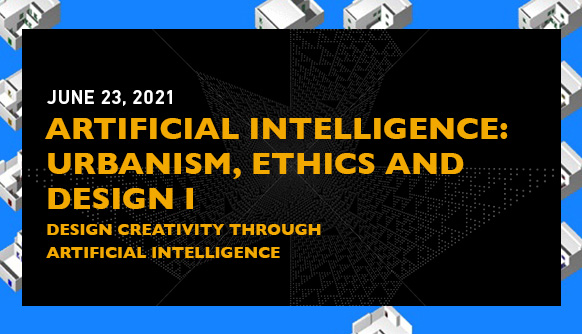 Artificial Intelligence: Urbanism, Ethics and Design I