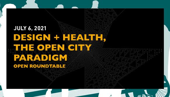 Design + Health, The Open City Paradigm
